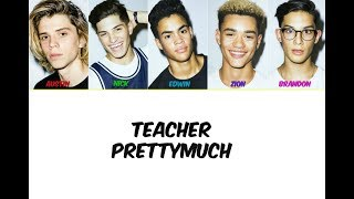Video PRETTYMUCH Teacher Lyrics MP3, 3GP, MP4, WEBM, AVI, FLV Juli 2018