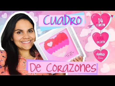Tarjetas de amor - DIY/CUADRO DE CORAZÓN PARA SAN VALENTIN/ REGALO PERFECTO PARA ESTE 14 DE FEBRERO
