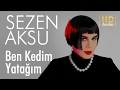 Download Video Sezen Aksu - Ben Kedim Yatağım (Official Audio)
