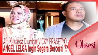 Video Aib Keluarga Diumbar VICKY PRASETYO, ANGEL LELGA Ingin Segera Bercerai ?? - OBSESI MP3, 3GP, MP4, WEBM, AVI, FLV November 2018