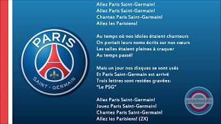 Hino Oficial do PSG ( Paris Saint-Germain Football Club )Hino do PSG, Os ParisiensesHino do Paris SGHino Les Rouge-et-Bleu (O Vermelho e Azul)VERSÃO 2010: Hino PSG: https://youtu.be/VaIvNzaouQo?t=2m45s