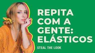 STEAL THE LOOK apresenta: truques com elásticos de cabelo