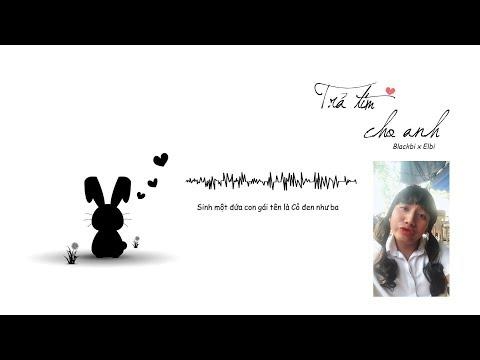 Live Trả Tim Cho Anh - Blackbi - Thời lượng: 3 phút.