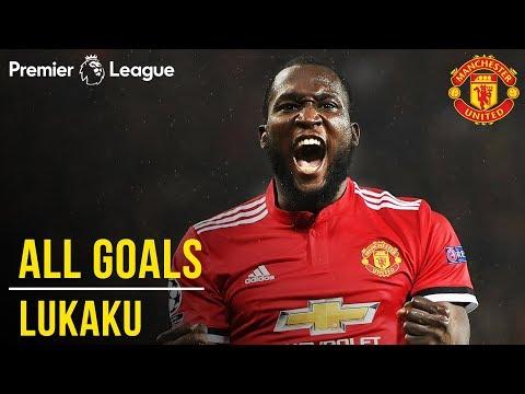 Manchester United Season Review: Romelu Lukaku   All 16 Premier League Goals in 2017/18