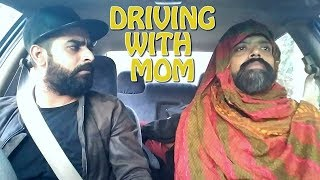 WHEN YOU'RE DRIVING WITH MOM Feat. Bekaar Films | The Great Mohammad Ali