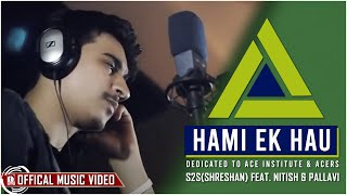 Hami Ek Hau - S2s(Shreshan) Feat. Nitish&Pallavi (Official Music Video HD)