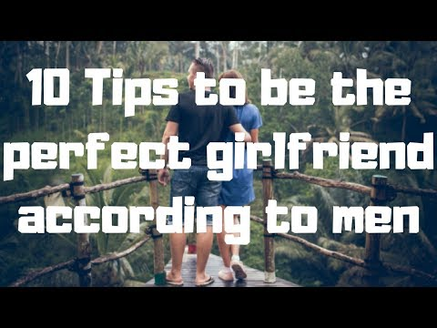 10 Tips to be the perfect girlfriend according to men