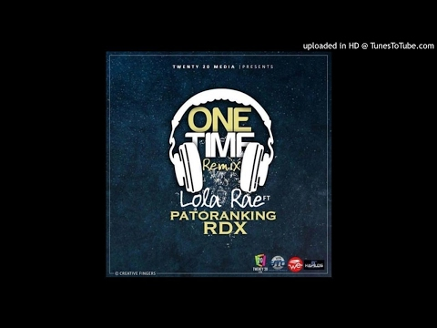 "Lola Rae – ""One Time"" (Remix) Ft. Patoranking & RDX (Audio) 2017"