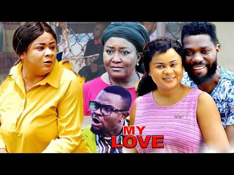 MY LOVE SEASON 1 {NEW MOVIE} - LATEST NIGERIAN NOLLYWOOD MOVIE