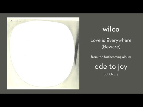 Wilco – Love Is Everywhere (Beware)