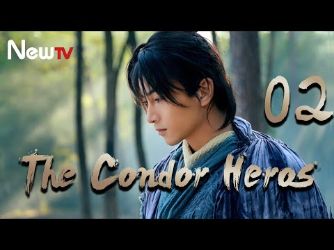 【Eng&Indo Sub】The Condor Heroes 02丨The Romance of the Condor Heroes (Version 2014)
