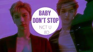 Video NCT U (엔시티 유) - BABY DON'T STOP ( 베이비 돈트 스톱) [8D USE HEADPHONES] 🎧 MP3, 3GP, MP4, WEBM, AVI, FLV Juni 2018
