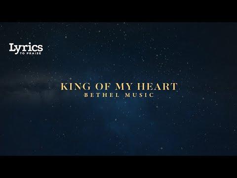King Of My Heart (Live) [Lyric Video]   Bethel Music