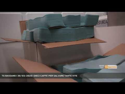 TG BASSANO | 30/03/2020 | DIECI CAFFE' PER SALVARE TANTE VITE