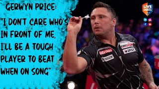 "Gerwyn Price: ""I don't care who's in front of me, I'll be a tough player to beat when on song"""