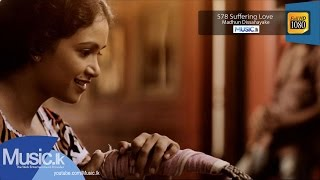 578 Suffering Love (Vindawana Premaya) - Madhun Dissanayake - Www.Music.lk