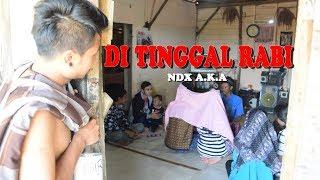 NDX A.K.A DI TINGGAL RABI ( VIDEO CLIP PARODI ) COVER