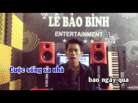 Karaoke - Cuộc Sống Xa Nhà - Lê Bảo Bình