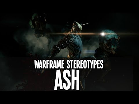 Warframe Stereotypes – Ash