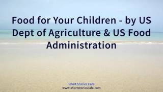 Food for Your Children   by Us Dept of Agriculture & Us Food Administration