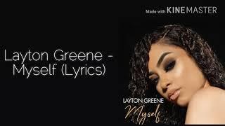 Video Layton Greene - Myself (Lyrics) MP3, 3GP, MP4, WEBM, AVI, FLV Agustus 2018