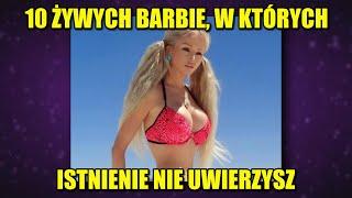 10 żywych Barbie, w których istnienie nie uwierzysz [Jacek Makarewicz]