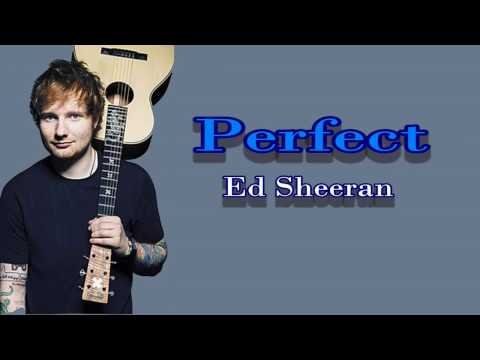 PERFECT - Ed Sheran [Official Lyrics Video]