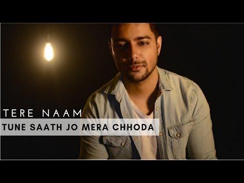 Video Tune Saath Jo Mera Chhoda - Unplugged Cover | Siddharth Slathia | Tere Naam | Salman Khan download in MP3, 3GP, MP4, WEBM, AVI, FLV January 2017