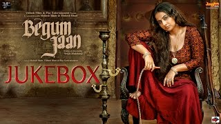 Begum Jaan | Jukebox | Vidya Balan | Anu Malik | Srijit Mukherji | Bollywood Movie 2017
