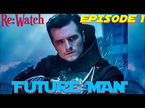 "Re:Watch | FUTURE MAN Season 1 Episode 1 - ""Pilot"" -{S01e01}- Highlights/Recap/Review"