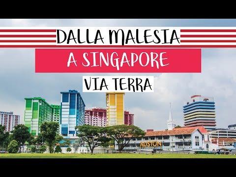 DALLA MALAYSIA A SINGAPORE VIA TERRA - FERMATE IN FRONTIERA - Vlog 39