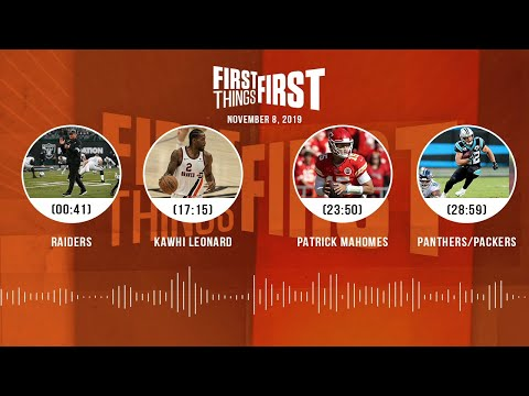 Raiders, Kawhi Leonard, Mahomes, Panthers/Packers (Full Show)   FIRST THINGS FIRST Audio Podcast