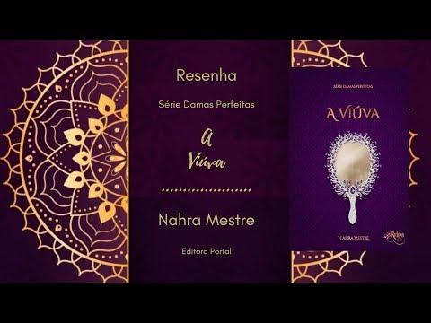 Resenha - A Viúva: Série Damas Perfeitas - Livro 3 - Nahra Mestre