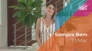 Programa Sempre Bem - 17/03/2019