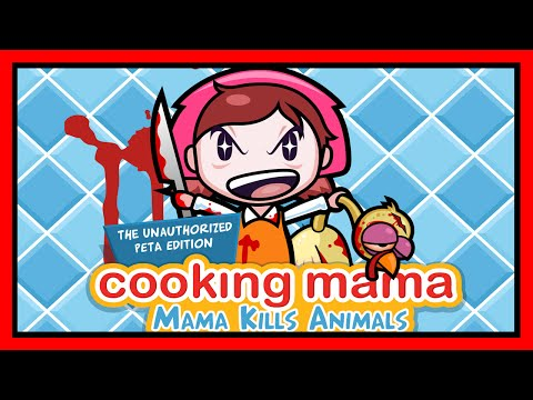 "[Cooking Mama Kills Animals] ""Save The Animals!"" (Peta Edition!)"