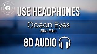 Billie Eilish - Ocean Eyes (8D AUDIO)