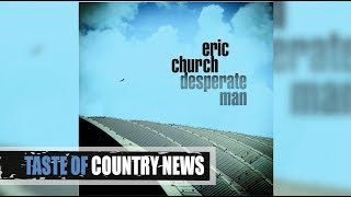 "Download Lagu Eric Church's ""Desperate Man"" Is for the Fans Mp3"
