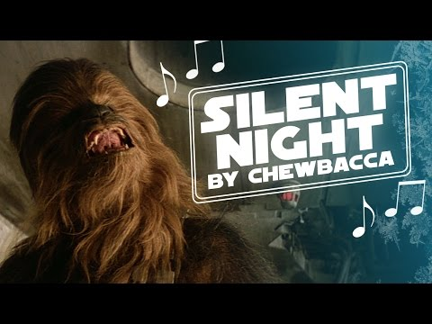 "Chewbacca sings ""Silent Night""!"
