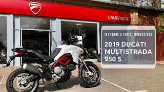 7. 2019 DUCATI MULTISTRADA 950 S, Test ride & first impressions, also could this be my next new bike?