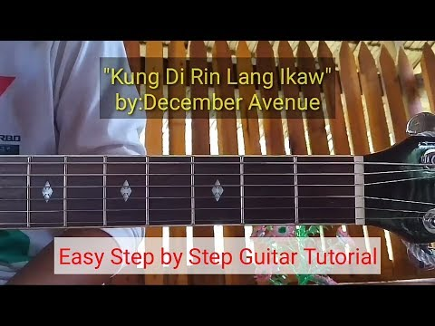 Kung Di Rin Lang Ikaw - December Avenue (Step By Step Guitar Tutorial)