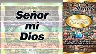 Señor Mi Dios / Coro Menap