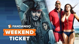 Now In Theaters: Baywatch, Pirates of the Caribbean: Dead Men Tell No Tales | Weekend Ticket
