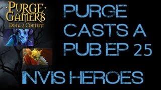 10. Purge casts a pub Ep. 25 Invis Heroes!