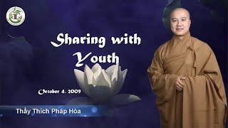 Sharing with Youth - Thay. Thich Phap Hoa (Oct 4, 2009)