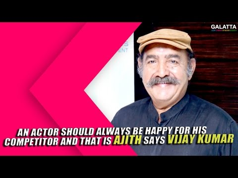 An-actor-should-always-be-happy-for-his-competitor-and-that-is-AJITH-says-Vijaykumar