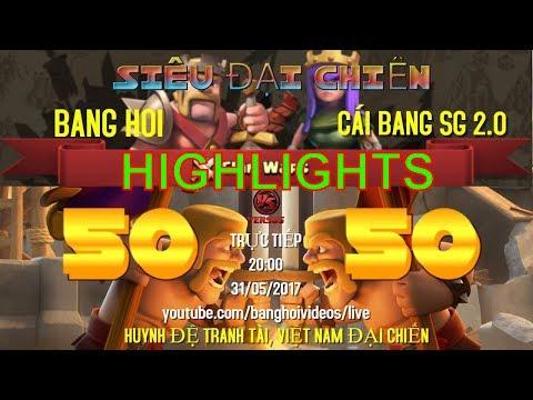 [TRỰC TIẾP] TỔNG HỢP HIGHLIGHTS ĐẠI CHIẾN CLASH OF CLANS VIỆT NAM BANG HOI 50vs50 CÁI BANG SG 2.0