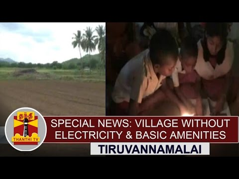 Special-News--Village-without-Electricity-Basic-Amenities-near-Tiruvannamalai-Thanthi-TV