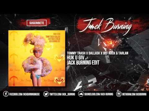 Tommy Trash x Dallask x Def Rock & Tarlan - Huk U Giv (Jack Burning Edit)