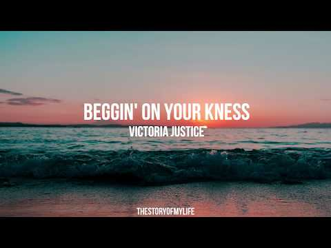 Victoria Justice - Beggin' On Your Kness (Lyric Video)