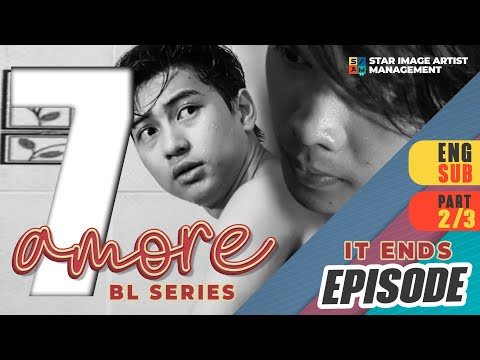 AMORE - EPISODE 7 (PART 2 OF 3) | IT ENDS | ENG SUB